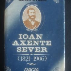 ADRIAN T. PASCU - IOAN AXENTE SEVER 1821-1906 VIATA SI ACTIVITATEA MILITARA