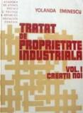TRATAT DE PROPRIETATE INDUSTRIALA CREATII NOI  VOL I  YOLANDA EMINESCU 1982
