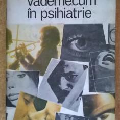 Constantin Gorgos – Vademecum in psihiatrie - Carte Psihiatrie