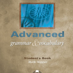 Advanced Grammar & Vocabulary Student's Book Mark Skipper Express Publishing - Certificare