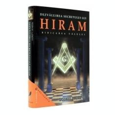 Robert Lomas - Dezvaluirea secretului lui Hiram. Ridicarea valului - Carte masonerie