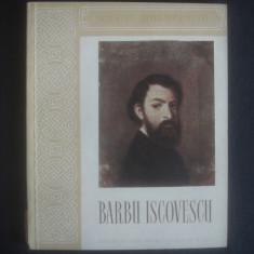 IONEL JIANU - PICTORUL REVOLUTIONAR BARBU ISCOVESCU - Album Arta