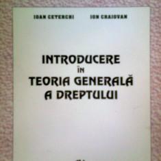 INTRODUCERE IN TEORIA GENERALA A DREPTULUI -IOAN CETERCHI -ION CRAIOVAN (1993) - Carte Teoria dreptului