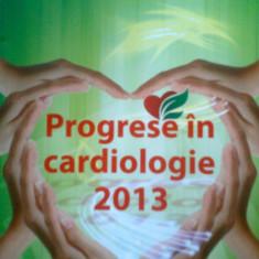PROGRESE IN CARDIOLOGIE 2013 -CONF. DR. IOAN MIRCEA COMAN -COLECTIV - Carte Cardiologie
