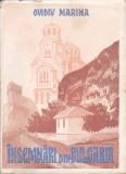 OVIDIU MARINA - INSEMNARI DIN BULGARIA ( CU SEMNATURA PATRIARHULUI JUSTINIAN )