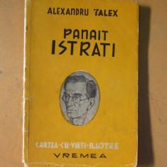 Panait Istrati Alexandru Talex editura Vremea Bucuresti 1944 - Carte veche