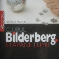 Clubul Bilderberg, stapanii lumii - Carte masonerie