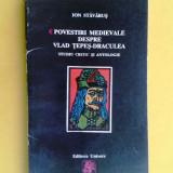 POVESTIRI MEDIEVALE DESPRE VLAD TEPES Ion Stavarus - Istorie