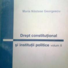 DREPT CONSTITUTIONAL SI INSTITUTII POLITICE II - MARIA NASTASE GEORGESCU (2000) - Carte Drept constitutional