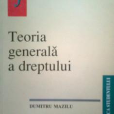 TEORIA GENERALA A DREPTULUI -DUMITRU MAZILU (1999) - Carte Teoria dreptului