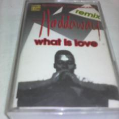 CASETA AUDIO HADDAWAY WHAT IS LOVE REMIX ORIGINALA - Muzica Dance, Casete audio