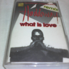CASETA AUDIO HADDAWAY WHAT IS LOVE REMIX ORIGINALA - Muzica Dance, Casete audio