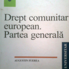 DREPT COMUNITAR EUROPEAN -PARTEA GENERALA -CONF. DR. AUGUSTIN FUEREA (2003) - Carte Drept comunitar