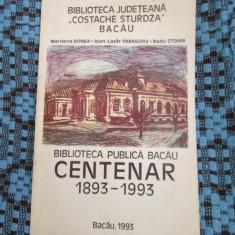 BIBLIOTECA PUBLICA BACAU CENTENAR 1893 - 1993 (BACAU, 1993)