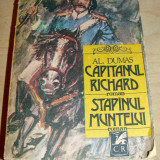 Capitanul Richard / Stapanul Muntelui - Al. Dumas - Roman, Anul publicarii: 1989