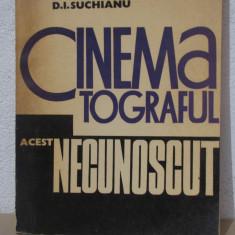 CINEMATOGRAFUL ACEST NECUNOSCUT -D.I.SUCHIANU - Carte Cinematografie