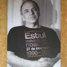 Gabriel Liiceanu - Estul naivitatilor noastre - Filosofie
