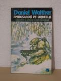 AMBUSCADA PE ORNELLA -DANIEL WALTHER