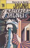 MAZO DE LA ROCHE - NASTEREA JALNEI ( VOLUMUL 11 ), 1993