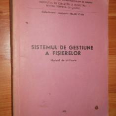 CALCULATORUL ELECTRONIC FELIX C 256 - SISTEMUL DE GESTIUNE AL FISIERELOR - 1972