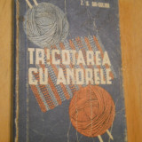 TRICOTAREA CU ANDRELE - Z. S. GAI-GULIMA - carte cu modele explicative