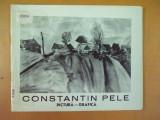 Constantin Pele pictura grafica catalog expozitie Sibiu 1976, Alta editura