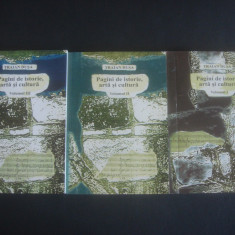 TRAIAN DUSA - PAGINI DE ISTORIE, ARTA SI CULTURA 3 volume