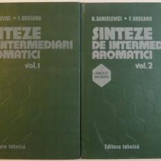 SINTEZE DE INTERMEDIARI AROMATICI, VOL. I-II de H. SANIELEVICI, F. URSEANU, 1983 - Carte Chimie