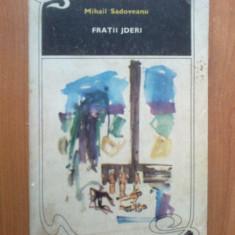 D1b Mihail Sadoveanu - Fratii Jderi - Roman istoric