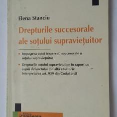 DREPTURILE SUCCESORALE ALE SOTULUI SUPRAVIETUITOR-ELENA STANCIU - Carte Drept civil