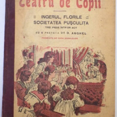 TEATRU DE COPII, INGERUL, FLORILE, SOCIETATEA PUSCULITA, TREI PIESE INTR-UN ACT de CONSTANTA HODOS