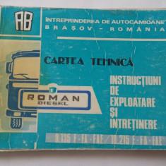 CARTE TEHNICA INSTRUCTIUNI DE EXPLOATARE, INTRETINERE ROMAN DIESEL 8.135/10.215 - Carti auto