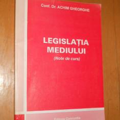 LEGISLATIA MEDIULUI ( NOTE DE CURS )- ACHIM GHEORGHE - Carte Dreptul mediului