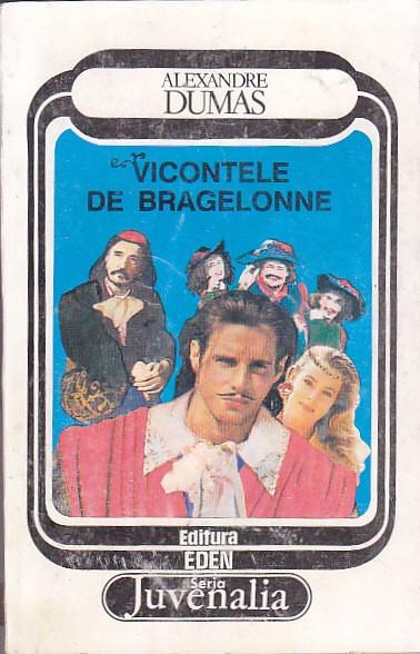 ALEXANDRE DUMAS - VICONTELE DE BRAGELONNE VOLUMUL 4