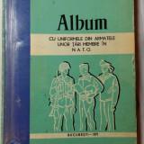 UNIFORME MILITARE NATO -ALBUM PERIOADA COMUNISTA -1971-CARTE DE STAT MAJOR -RARA