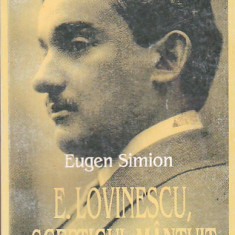 EUGEN SIMION - E. LOVINESCU SCEPTICUL MANTUIT VOLUMUL 1 - Studiu literar