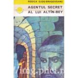 Rodica Ojog-Brasoveanu - Agentul secret al lui Altîn-Bey