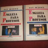Dan Dutescu - Engleza fara profesor - Teach Yourself English ( 2 Vol.) - Curs Limba Engleza