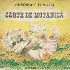 Gheorghe Tomozei - Carte de motanica - Carte poezie copii