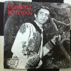 Dumitru botosan disc single vinyl Muzica Populara electrecord folclor banatean banat, VINIL
