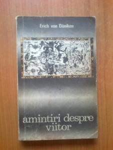 d1b Amintiri despre viitor - Erich von Daniken