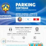 Ticket parking+bilet meci ASTRA GIURGIU-CFR CLUJ (Supercupa Romaniei 2016)