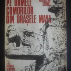 MILOSLAV STINGI - PE URMELE COMORILOR DIN ORASELE MAYA - Carte de calatorie
