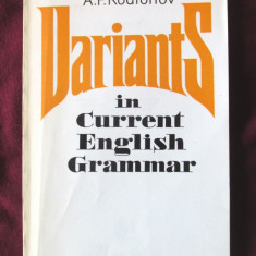 """VARIANTS IN CURRENT ENGLISH GRAMMAR"", A. F. Rodionov, 1981 - Curs Limba Engleza"