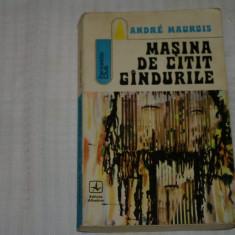 Masina de citit gandurile - Andre Maurois - Editura Albatros - 1973