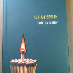 ISAIAH BERLIN - PUTEREA IDEILOR - Filosofie
