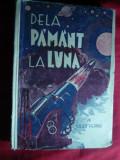 Jules Verne -De la Pamant la Luna - Ed. Cultura Romaneasca 1942