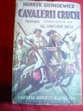 H.Sienkiewicz - Cavalerii Crucii ,Ed.1945 ,trad.Al.Iacobescu ,Cugetarea