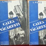 I. Peltz, Calea Vacaresti, Editura Cultura Nationala, 1933, 2 vol., editia 1 - Carte Editie princeps