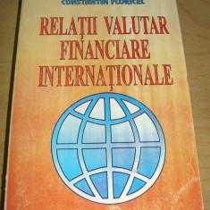 Relatii Valutar Financiare Internationale - Constantin Floricel - Carte Marketing